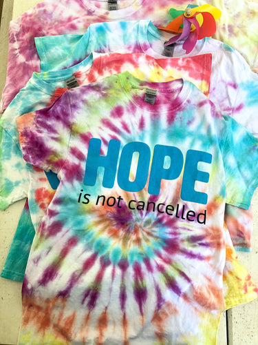 {Tie Dye} Hope Is Not Cancelled T shirt