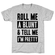Roll Me A Blunt & Tell Me I'm Pretty