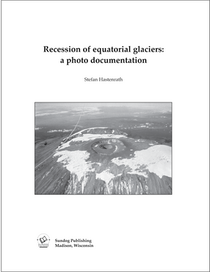 Recession of Equatorial Glaciers: A Photo Documentation – S. Hastenrath