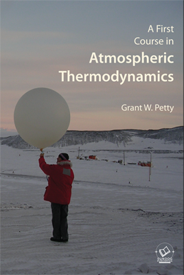 A First Course in Atmospheric Thermodynamics – G.W. Petty