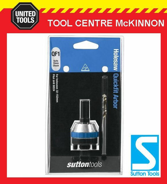 SUTTON QF1 QUICKFIT HOLESAW ARBOR – SUIT 32 – 152mm HOLESAWS