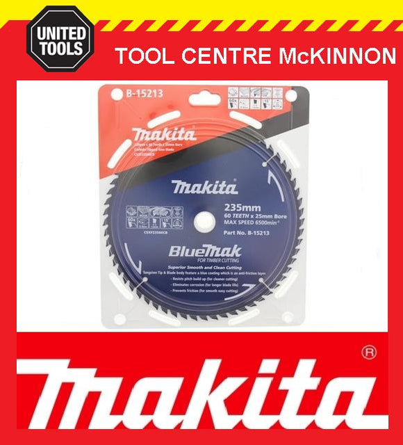 MAKITA B-15213 BLUEMAK 235mm x 60 TEETH 25mm BORE TCT CIRCULAR SAW BLADE
