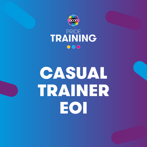 Picture reads, Casual Trainer E O I. With ACON Pride Training Logo on the top.