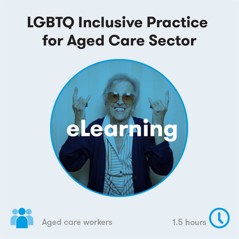 LGBTQ Inclusive Practice for Aged Care Sector eLearning