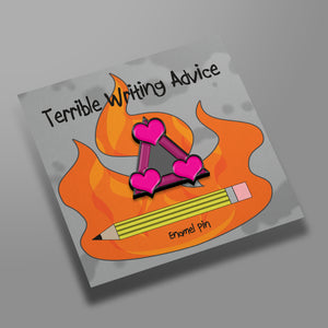 Terrible Writing Advice Love Triangle Enamel Pin