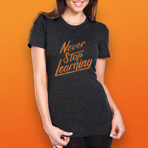 College Info Geek Never Stop Learning Ladies T-Shirt