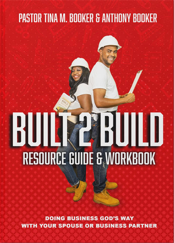 BUILT 2 BUILD RESOURCE GUIDE AND WORKBOOK