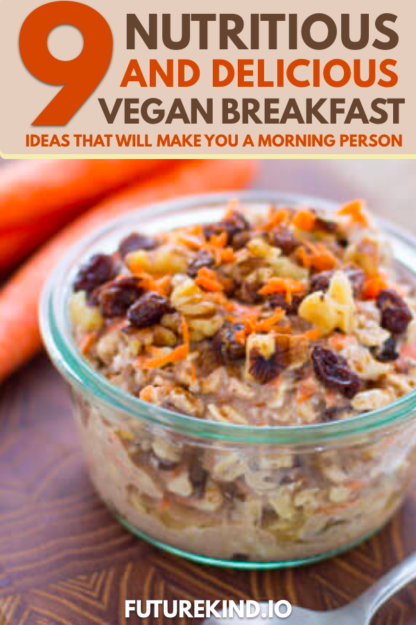 Whats your favourite vegan breakfast food? We love vegan breakfast recipes that involve vegan pancakes, vegan flatbread and sometimes even a vegan recipe filled with just raw fruit! If you're looking for nutritious and delicious vegan breakfast recipes you're in the right spot… in this article we'll take you through 9 of the very best vegan recipes for breakfast we could find.