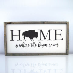 Home Is Where The Bison Roam | 10 x 20 Vintage