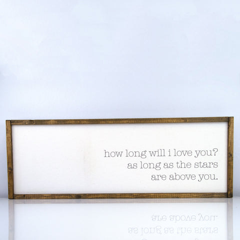 How Long Will I Love You | 10 x 30 Classic