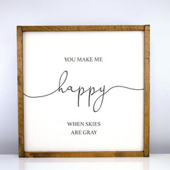 You Make Me Happy | 16 x 16 Classic