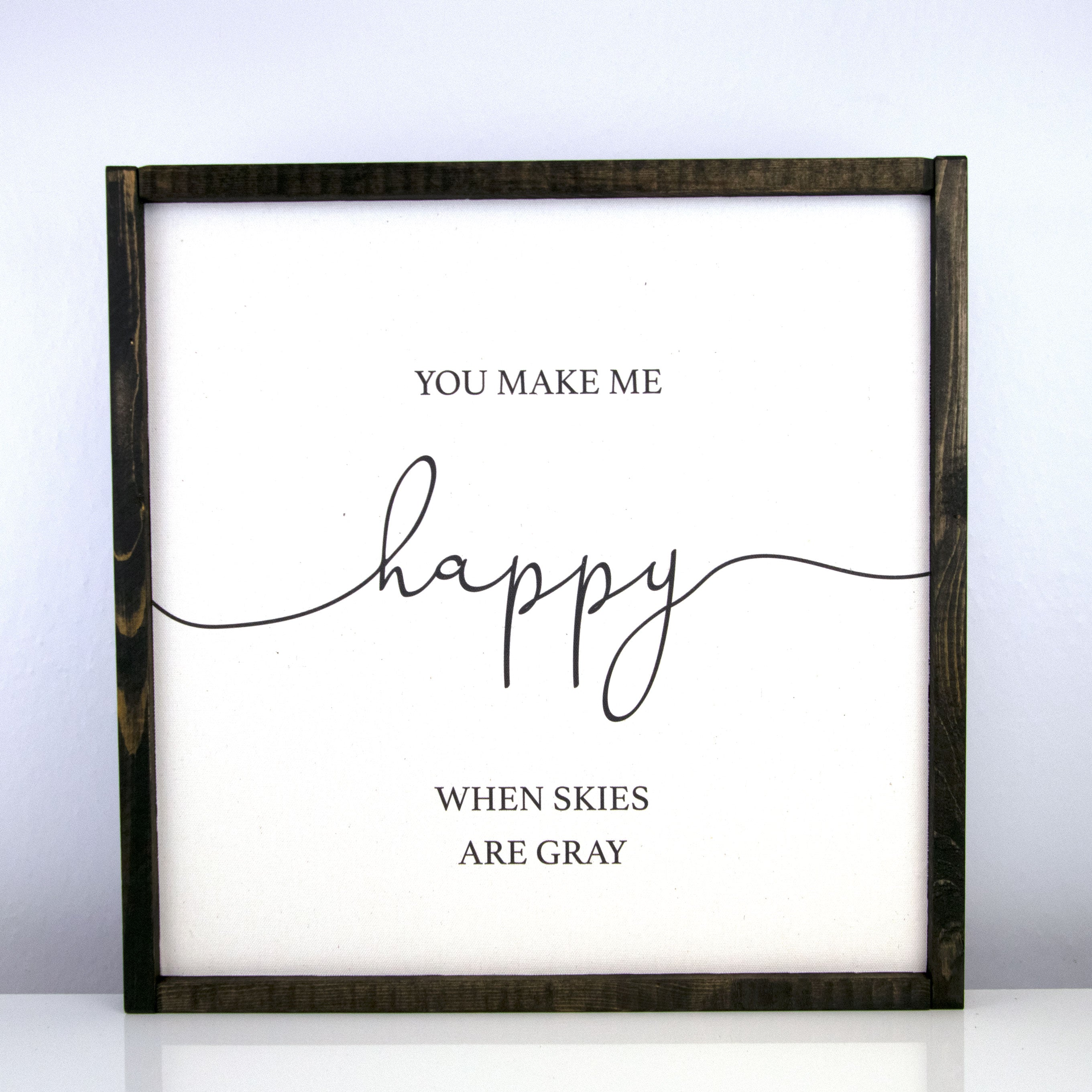 You Make Me Happy | 16 x 16 Modern