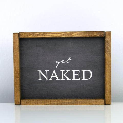 Get Naked | 8 x 10 Bold