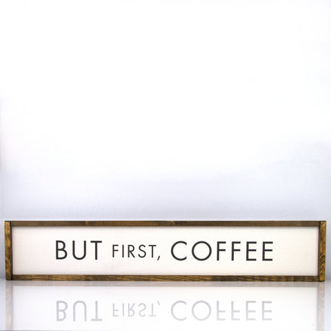 But First Coffee | 7 x 36 Classic
