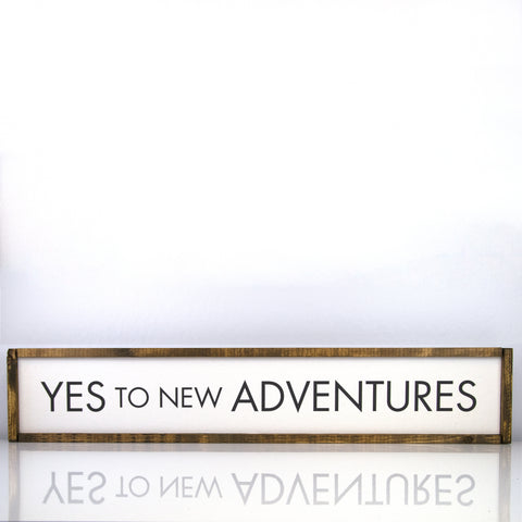 Yes To New Adventures | 7 x 36 Classic