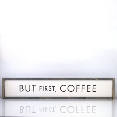 But First Coffee | 7 x 36 Vintage