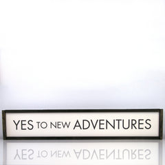 Yes To New Adventures | 7 x 36 Modern