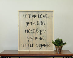 Let Me Love You A Little More | 17 x 20 Antique
