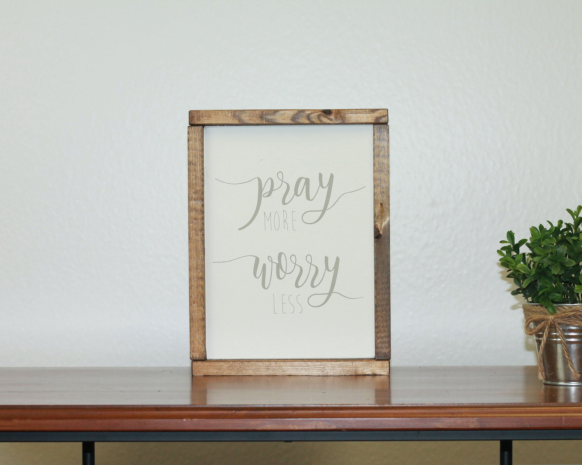 Pray More Worry Less | 8 x 10 Classic