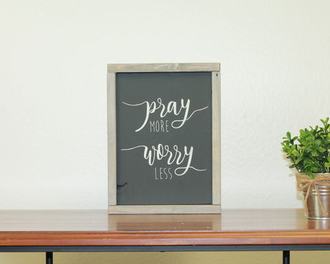 Pray More Worry Less | 8 x 10 Midnight