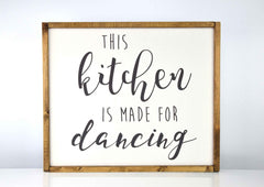 Copy of Kitchen Is Made For Dancing | 17 x 20 Classic