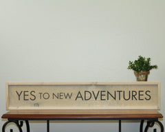 Yes To New Adventures | 7 x 36 Antique