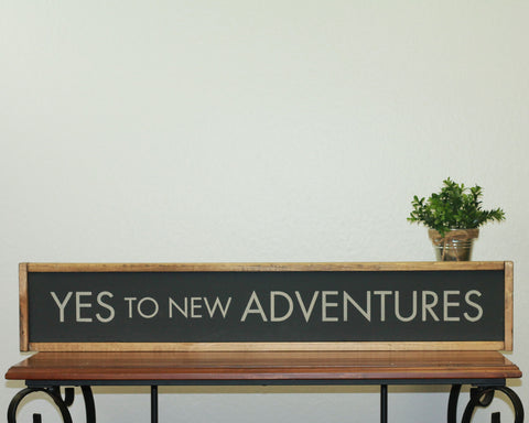Yes To New Adventures | 7 x 36 Bold