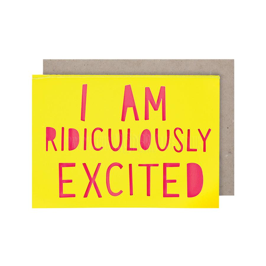 I Am Ridiculously Excited Greeting Card