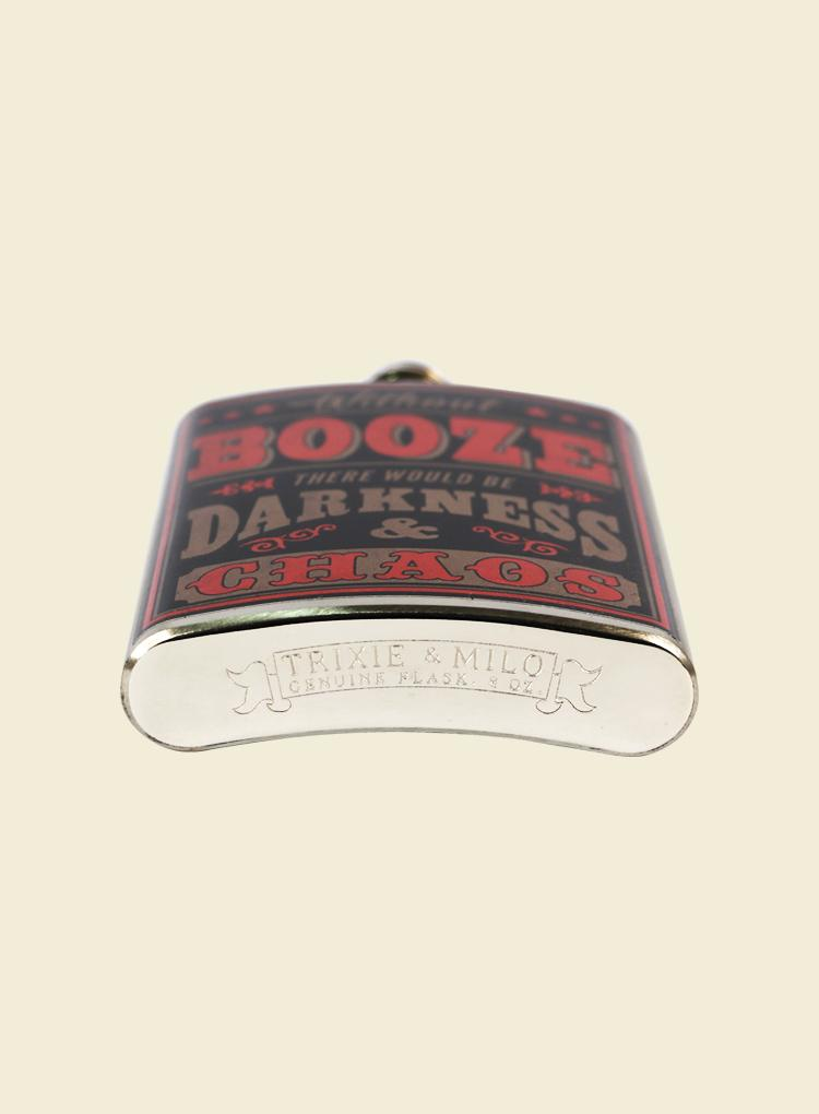 "Trixie & Milo ""Without Booze There Would Be Darkness & Chaos"" Flask"