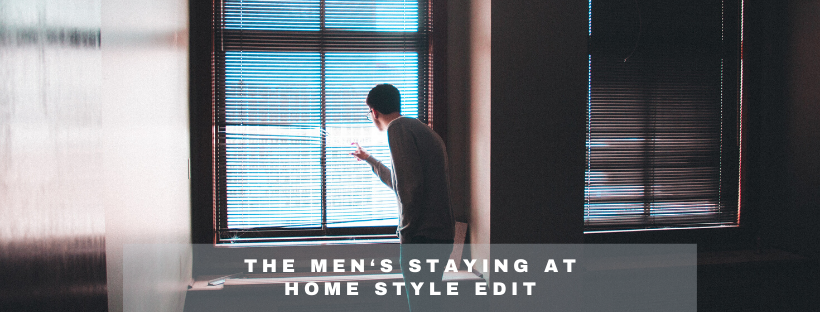 The Men's Staying at Home Style Edit