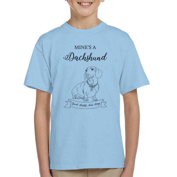 Great British Pub Dogs Mines A Dachshund Kid's T-Shirt