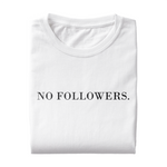 "T-Shirt ""NO FOLLOWERS."""