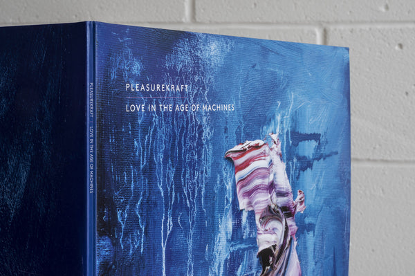 Pleasurekraft – Love in the Age of Machines [Triple Vinyl]