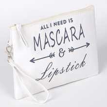 """All I Need"" Cosmetic Pouch"