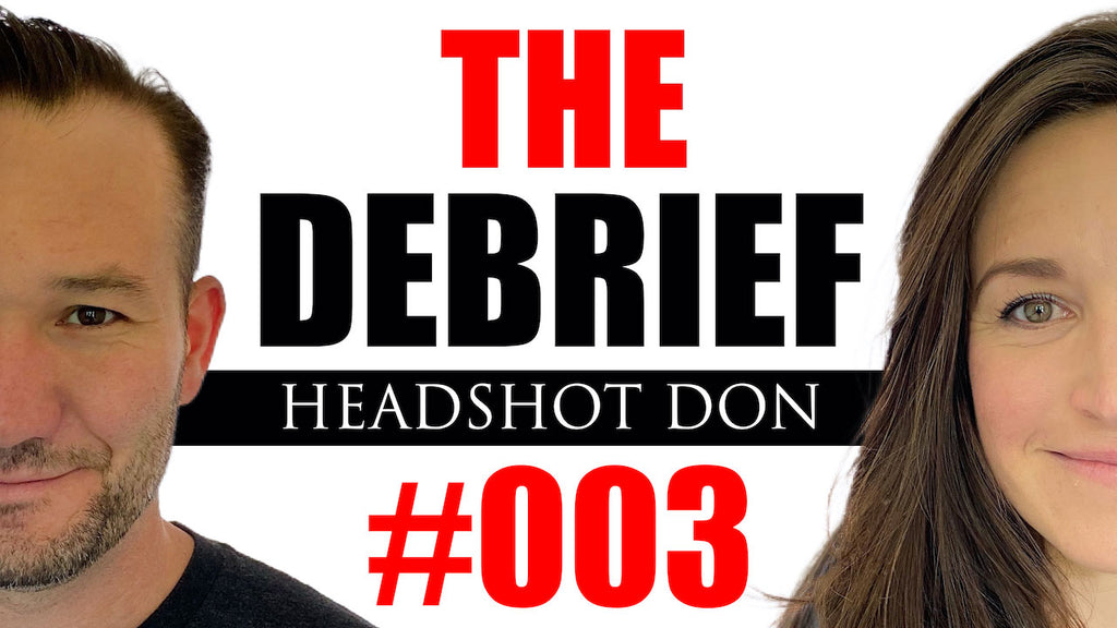 The Debrief #003: Headshot Don