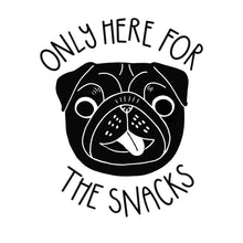 only here for the snacks pug illustration