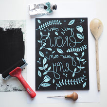 You Can Grow Your Own Way lino print block