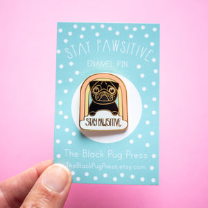 stay pawsitive black pug enamel pin