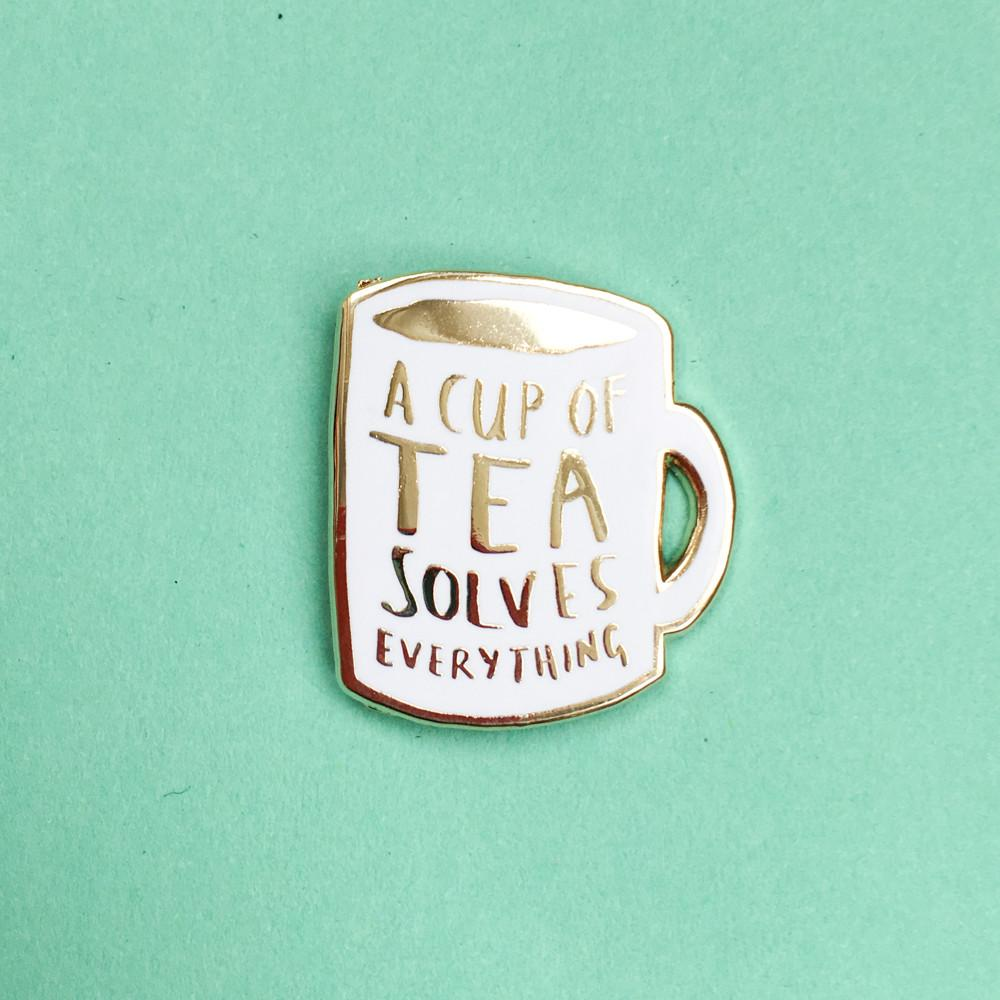 'A Cup of Tea Solves Everything' Pin