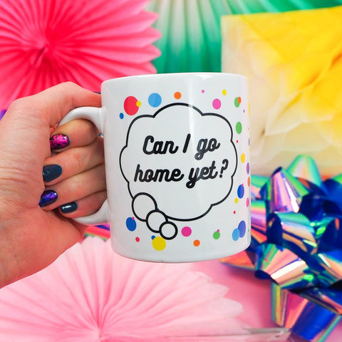 'Can I Go Home Yet?' Mug