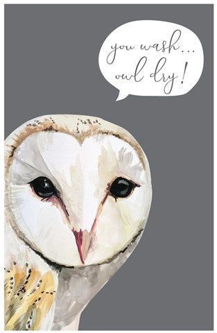 'You wash... owl dry' Tea Towel