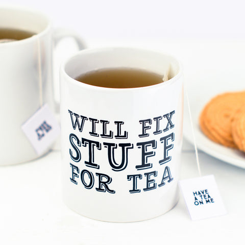 'Will Fix Stuff For Tea' Mug