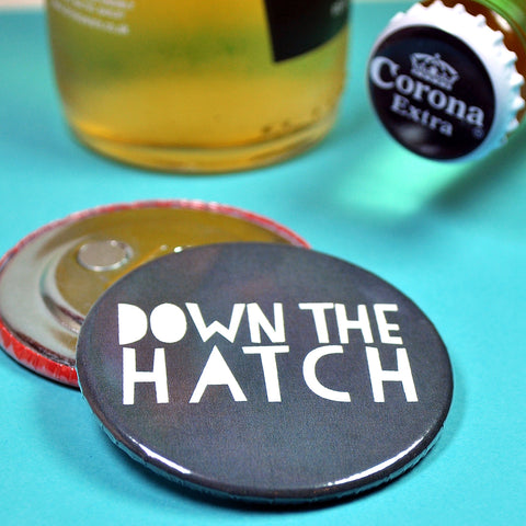 'Down The Hatch' Bottle Opener