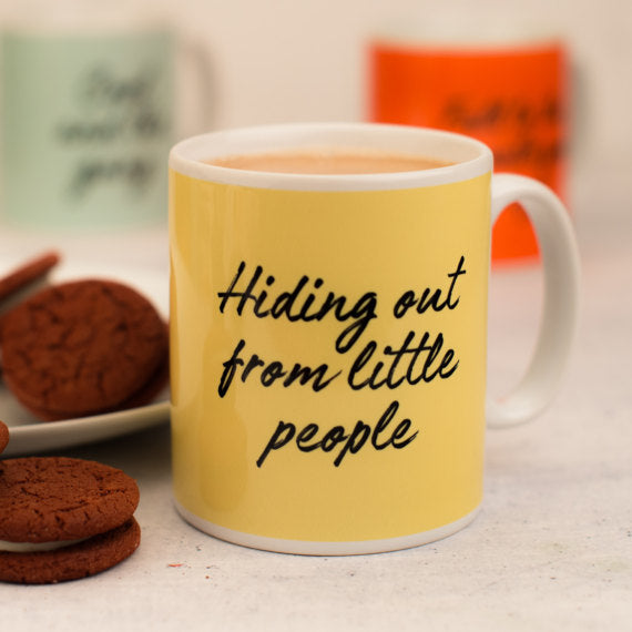 'Hiding Out From Little People' Mug