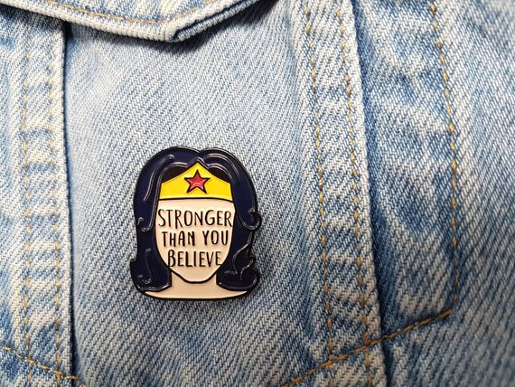 'Stronger Than You Believe' Pin