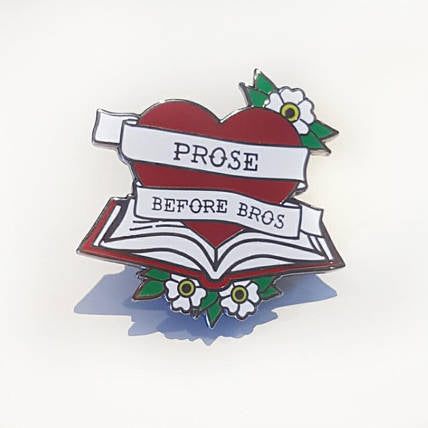 'Prose Before Bros' Pin