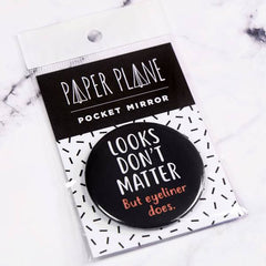 'Looks Don't Matter But Eyeliner Does' Pocket Mirror