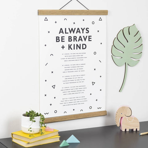 'Always Be Brave + Kind' Print
