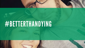 #BetterThanDying