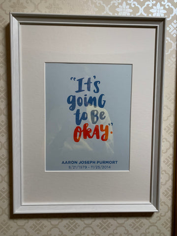 "A print that says ""It's Going To Be Okay"""